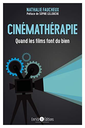 livre Cinémathérapie Quand les films font du bien Nathalie Faucheux